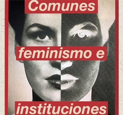 COMUNS, FEMINISME I INSTITUCIONS
