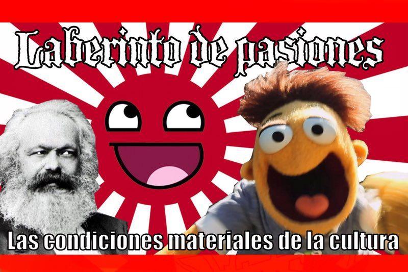 Laberinto de pasiones: las condiciones materiales de la cultura