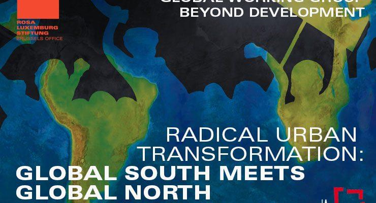 Transformaciones urbanas radicales: encuentro entre el Sur Global y el Norte Global