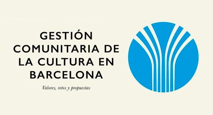 [libro] Gestión comunitaria de la cultura en Barcelona. Valores, retos y propuestas