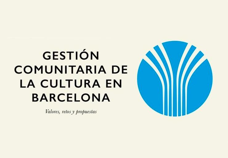 [llibre] Gestió comunitària de la cultura a Barcelona. Valors, reptes i propostes