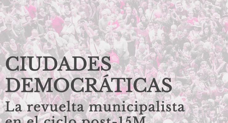 """Bienes comunes. Pasado y presente de una conquista popular (Llibre """"Ciudades Democráticas"""")"""
