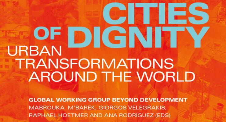 [LIBRO] Ciudades dignas: transformaciones urbanas en el mundo