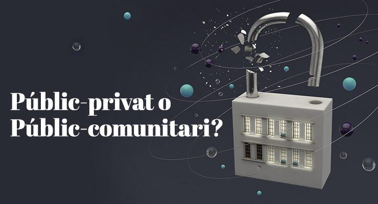 Públic-privat o Públic-comunitari? Construint nous circuits de propietat col·lectiva